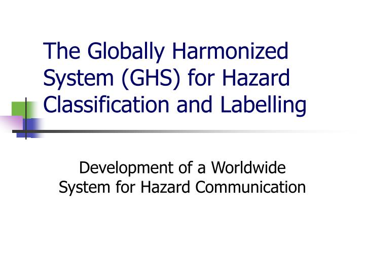 the globally harmonized system ghs for hazard classification and labelling n.