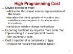 high programming cost