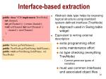 interface based extraction