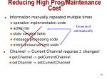 reducing high prog maintenance cost