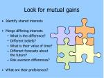 look for mutual gains