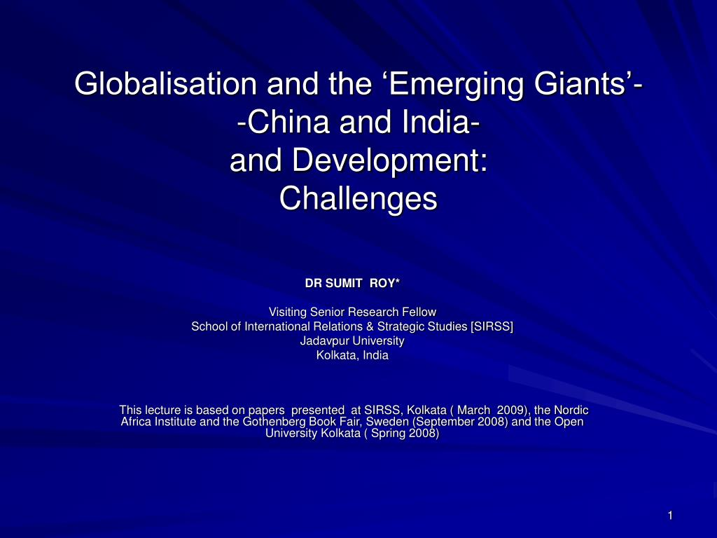 globalisation and the emerging giants china and india and development challenges l.