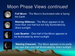 moon phase views continued