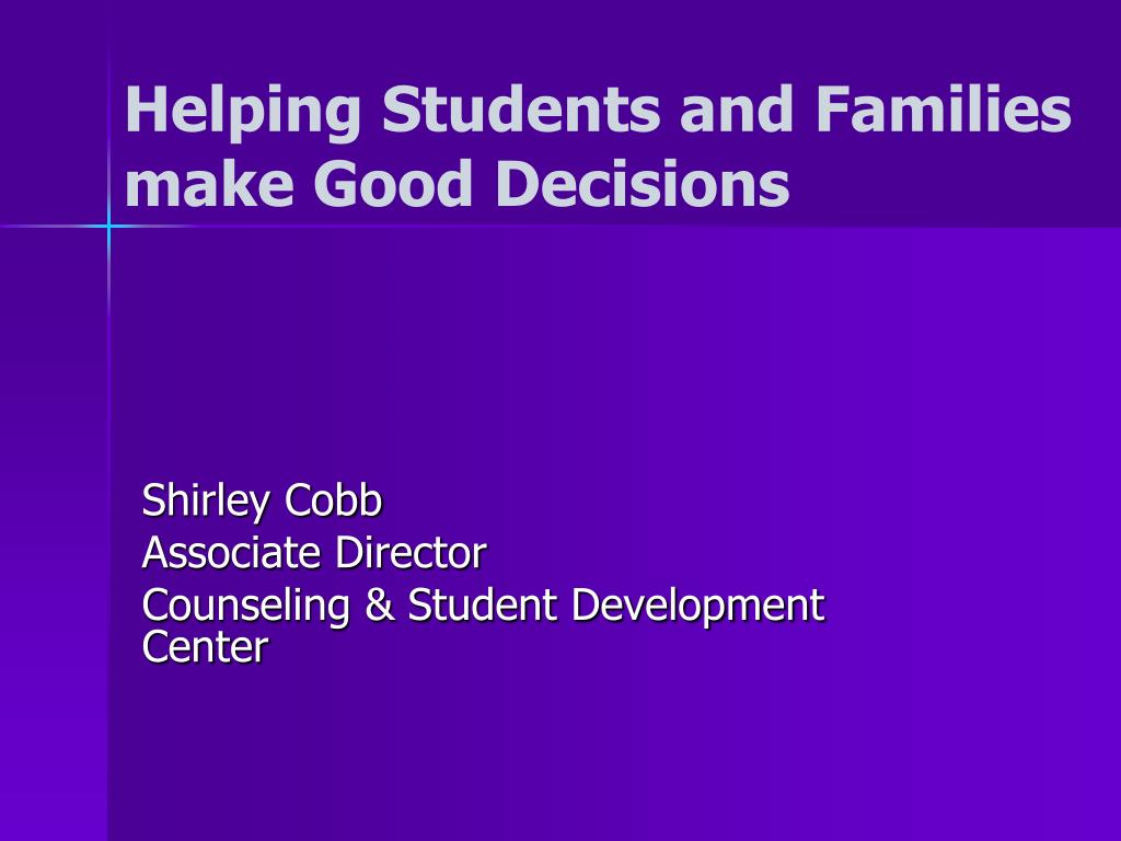 helping students and families make good decisions l.
