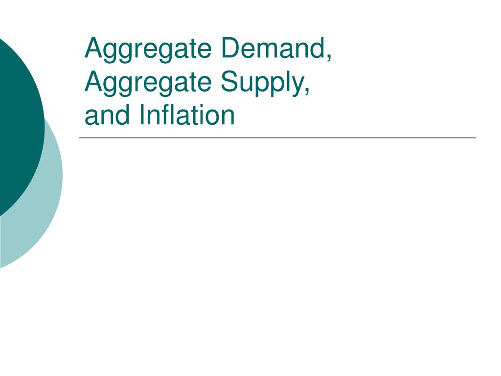 aggregate demand aggregate supply and inflation l.