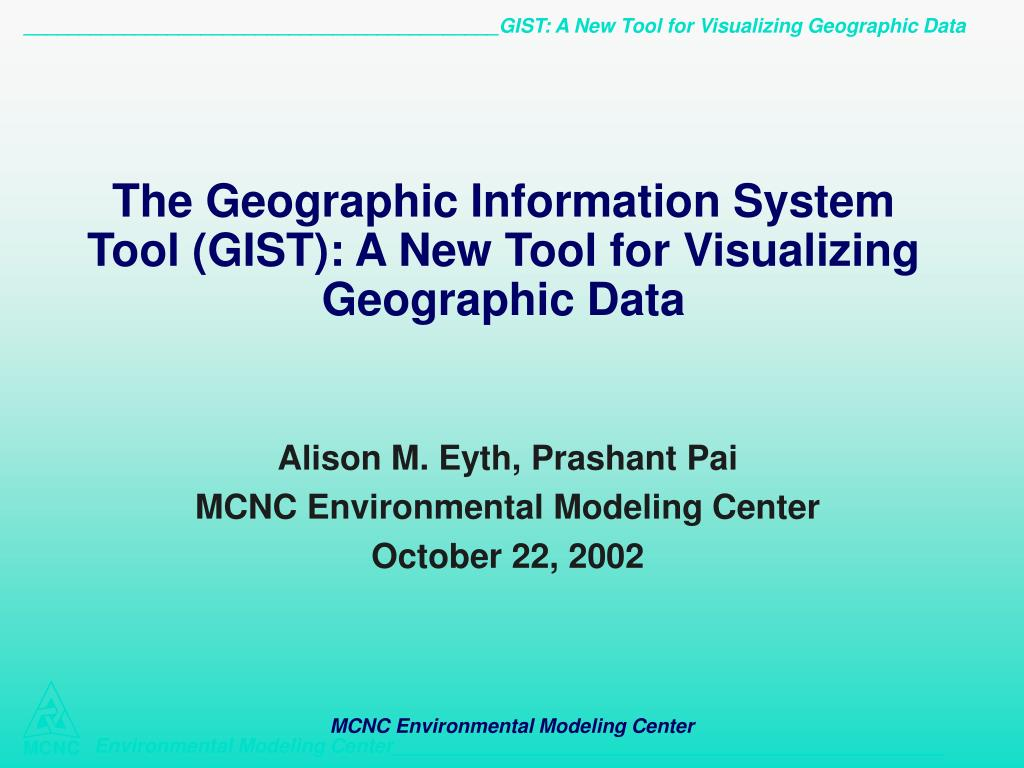 the geographic information system tool gist a new tool for visualizing geographic data l.