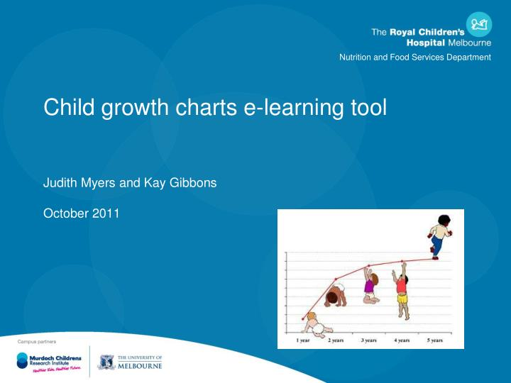child growth charts e learning tool judith myers and kay gibbons october 2011 n.