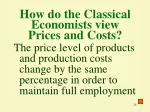 how do the classical economists view prices and costs