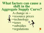 what factors can cause a shift in the aggregate supply curve