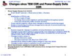 changes since tem cdr and power supply delta cdr
