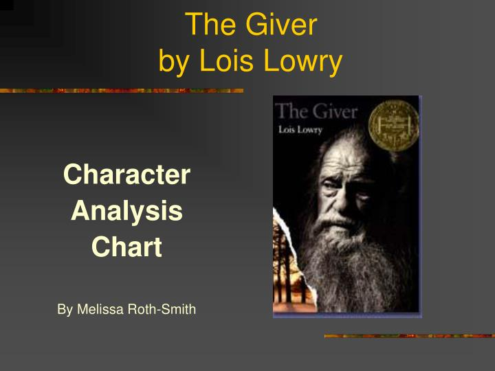 a character analysis of the book the giver by lois lowry Character analysis essay in the giver by lois lowry, the main character, jonas, goes through many changes like how night is to day three events that specifically help his character develop are when he starts to see red in.