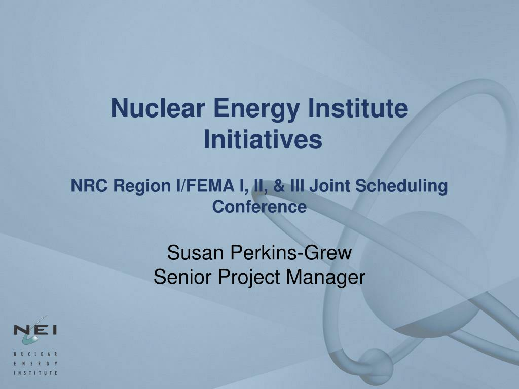 nuclear energy institute initiatives nrc region i fema i ii iii joint scheduling conference l.