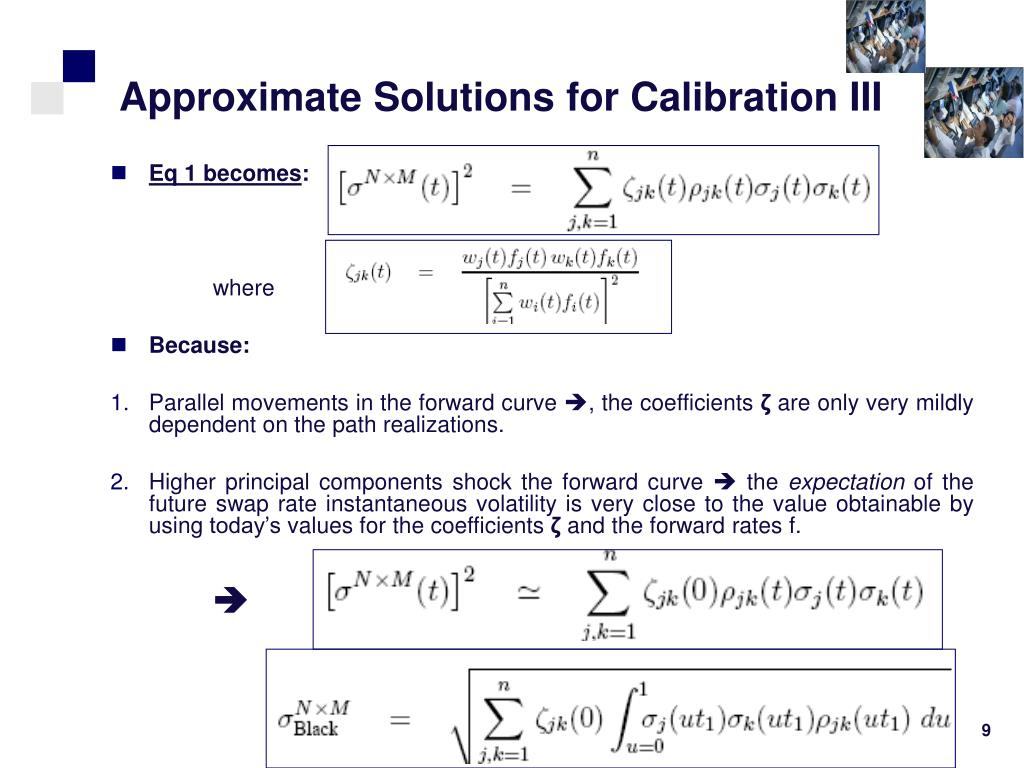 Approximate Solutions for Calibration III