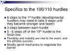 specifics to the 100 110 hurdles