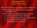 tammany hall a k a the tweed ring