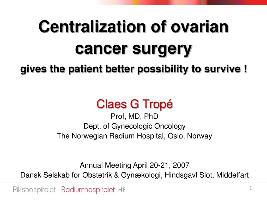centralization of ovarian cancer surgery gives the patient better possibility to survive l.