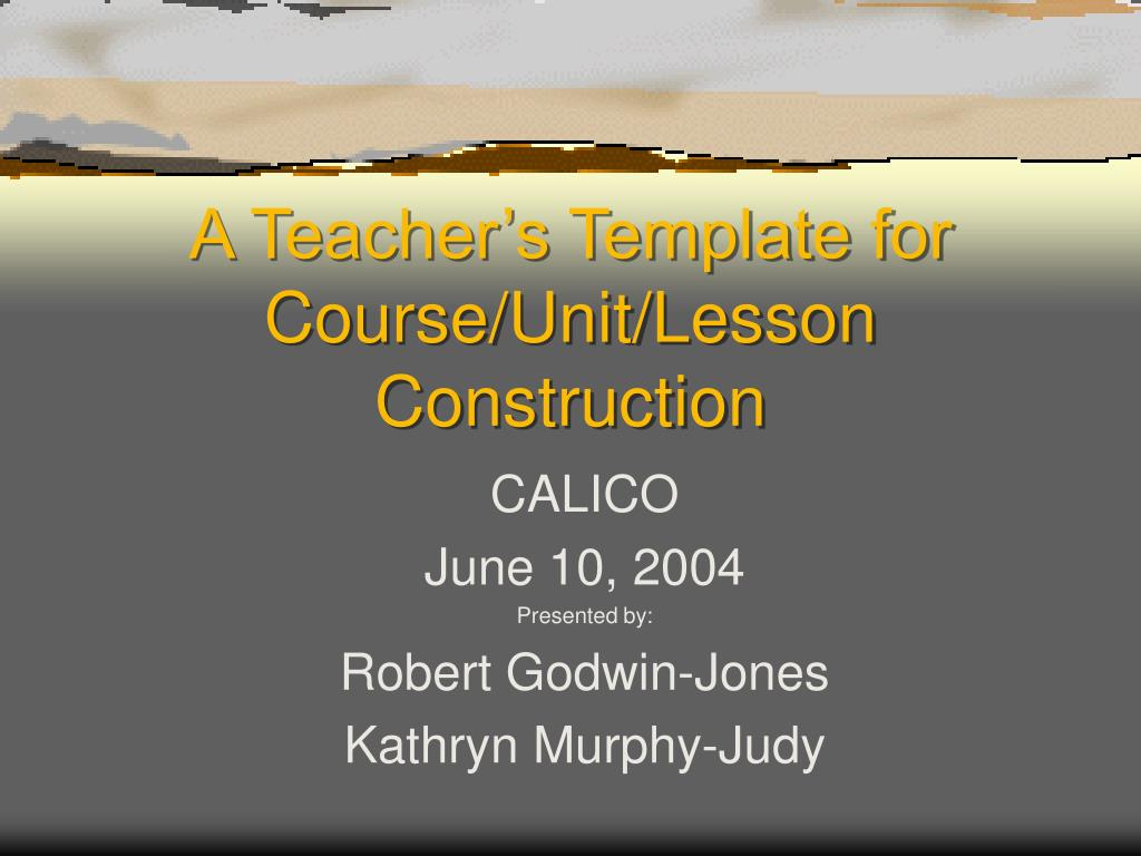 a teacher s template for course unit lesson construction l.