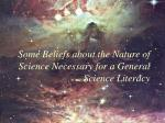 some beliefs about the nature of science necessary for a general science literacy
