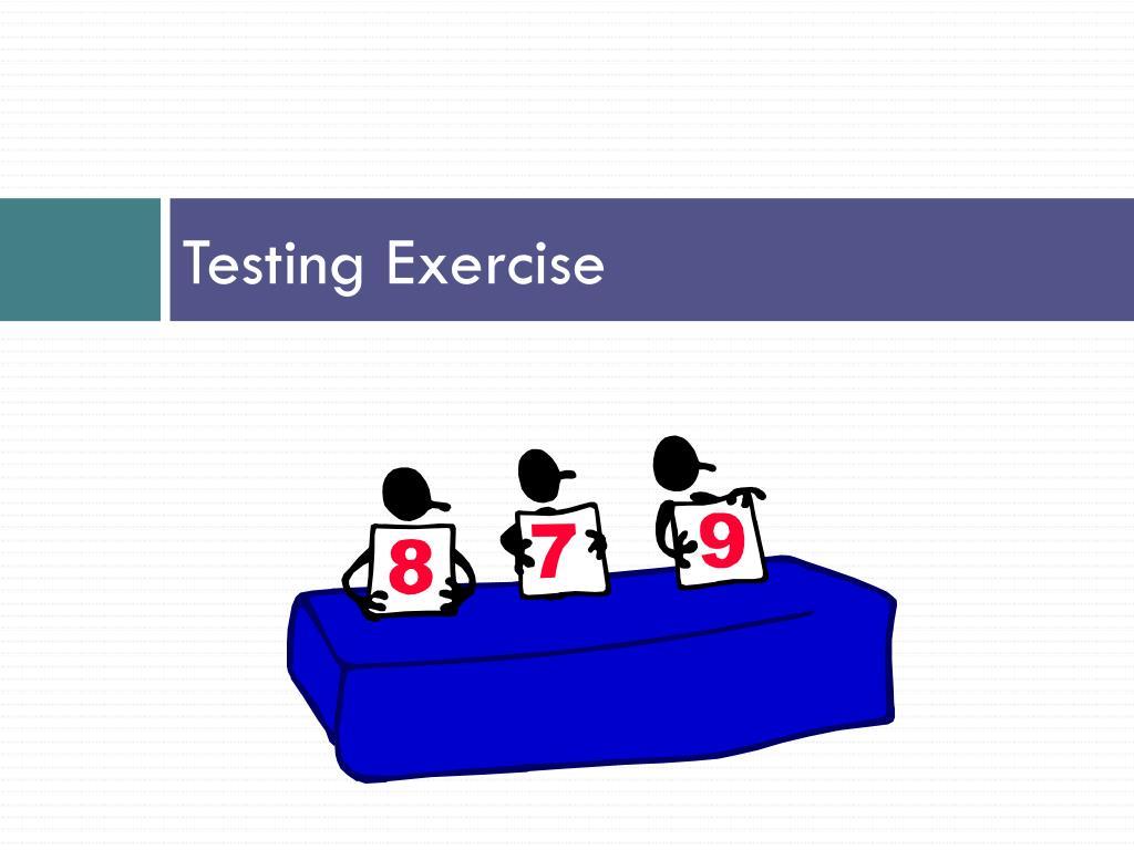 Testing Exercise