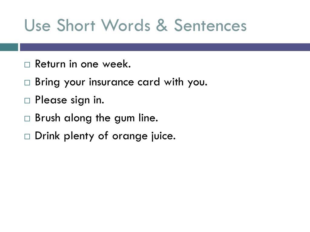 Use Short Words & Sentences