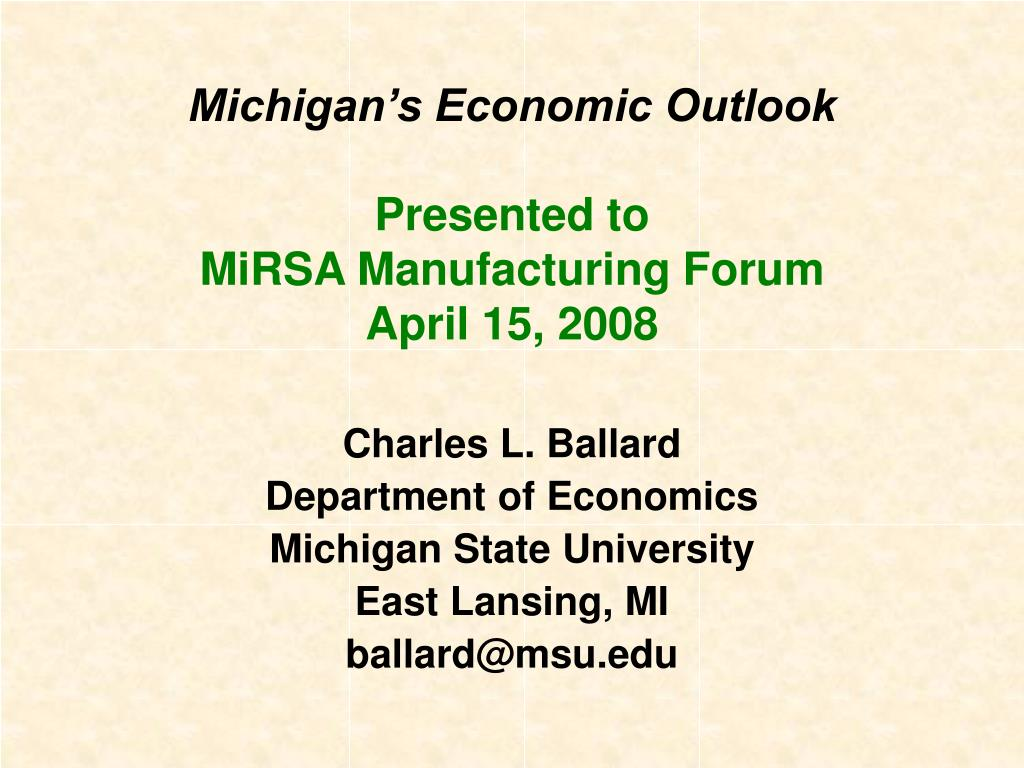 michigan s economic outlook presented to mirsa manufacturing forum april 15 2008 l.