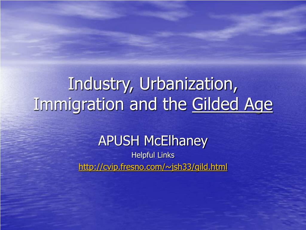industry urbanization immigration and the gilded age l.