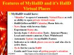 features of myhalld and it s halld virtual places