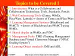 topics to be covered i