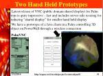 two hand held prototypes