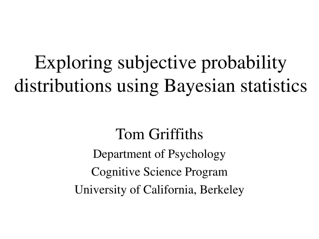 exploring subjective probability distributions using bayesian statistics l.
