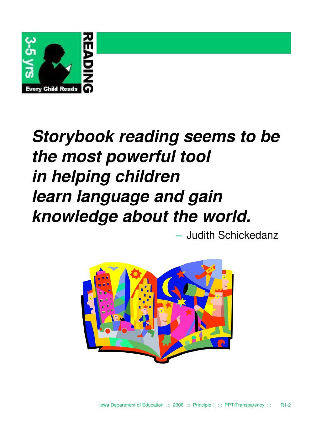 Storybook reading seems to be the most powerful tool