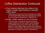 coffee distribution continued