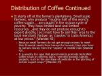 distribution of coffee continued