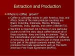 extraction and production