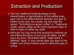 extraction and production15