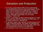 extraction and production17