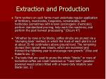 extraction and production20