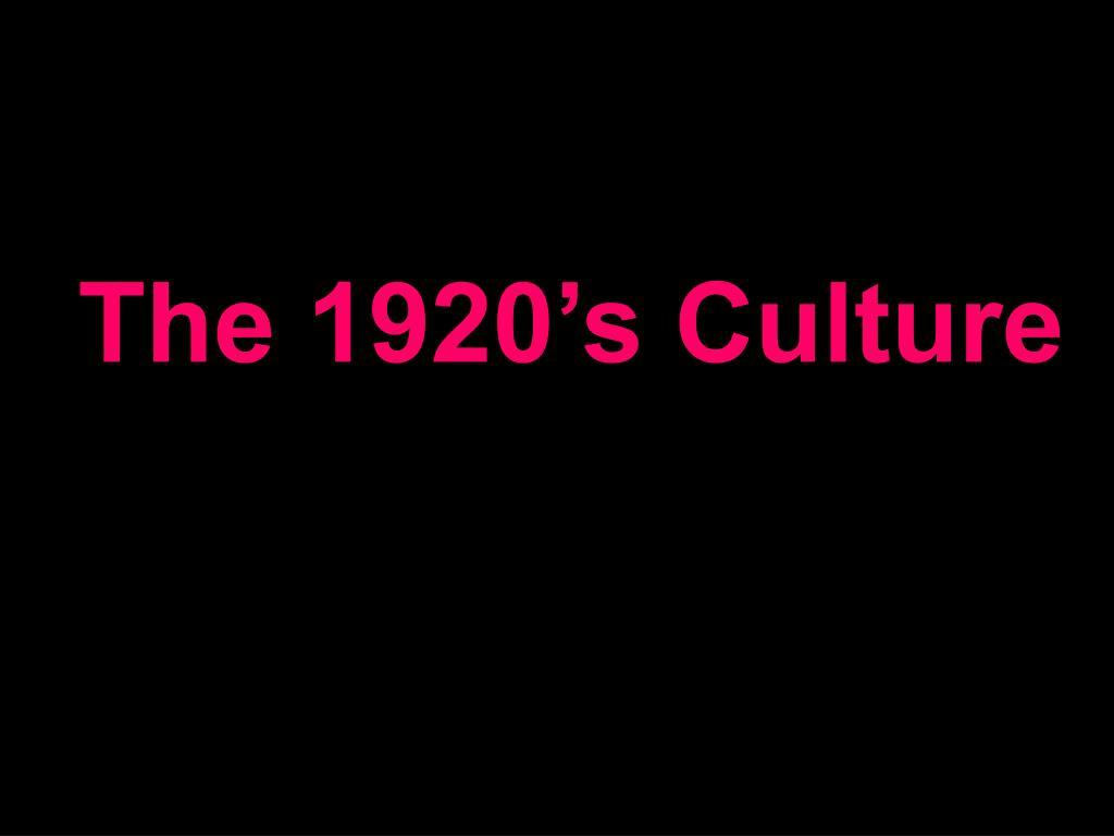 the 1920 s culture l.