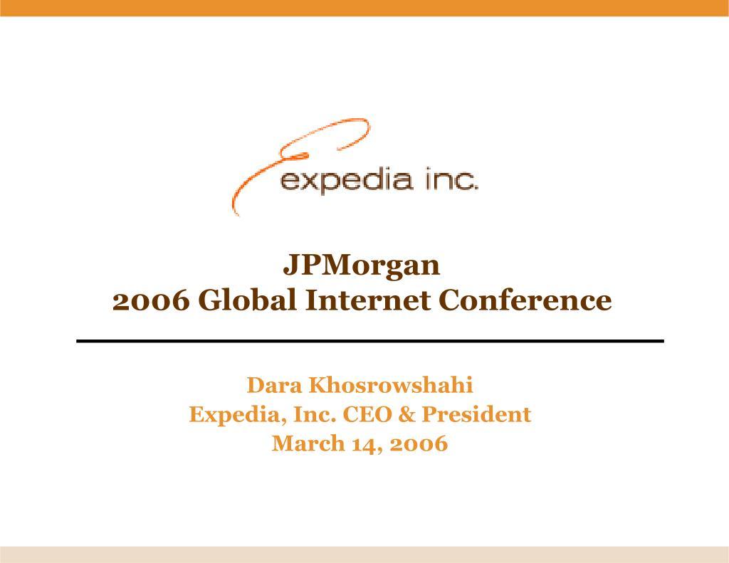 jpmorgan 2006 global internet conference l.