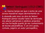 nelson rodrigues 1912 198010