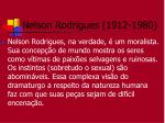 nelson rodrigues 1912 198011