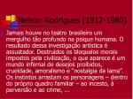 nelson rodrigues 1912 19809