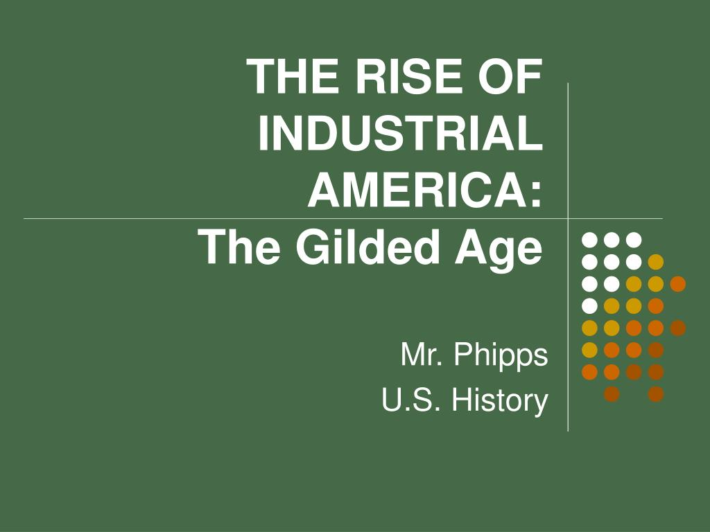 an introduction to the history of the growing industrialism of the gilded age Historical analysis of labor in the gilded age the gilded age through the lens of labor history / the gilded age this growing mass of workers attacked.
