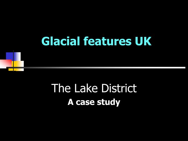 glacial features uk n.