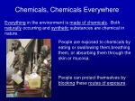 chemicals chemicals everywhere