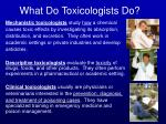 what do toxicologists do1
