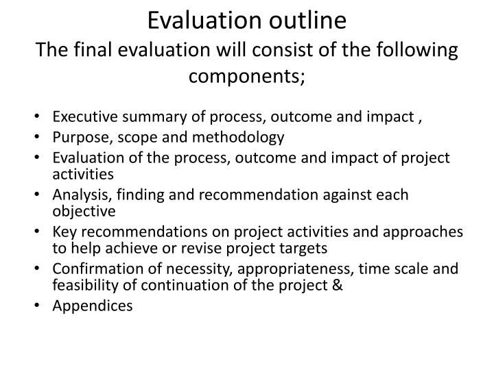 process and outcome evaluations essay Designing an outcomes research study confound the treatment-outcome relationship  comes research study requires a process of self-criticism and self-evaluation.