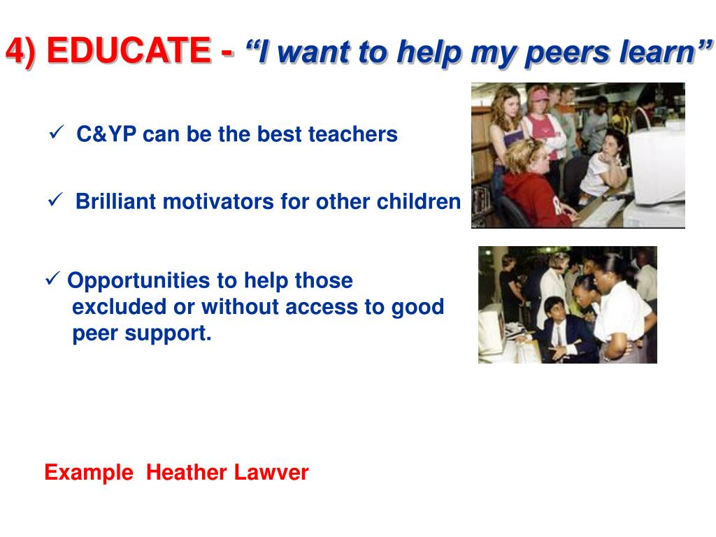4) EDUCATE -
