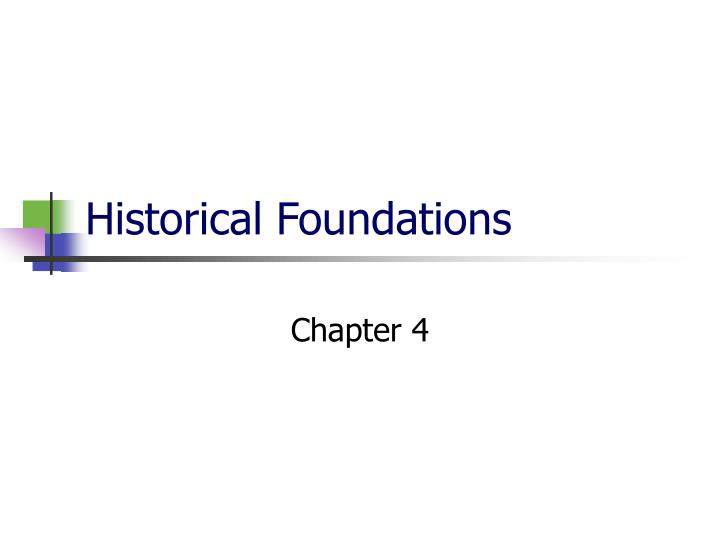 historical foundations n.
