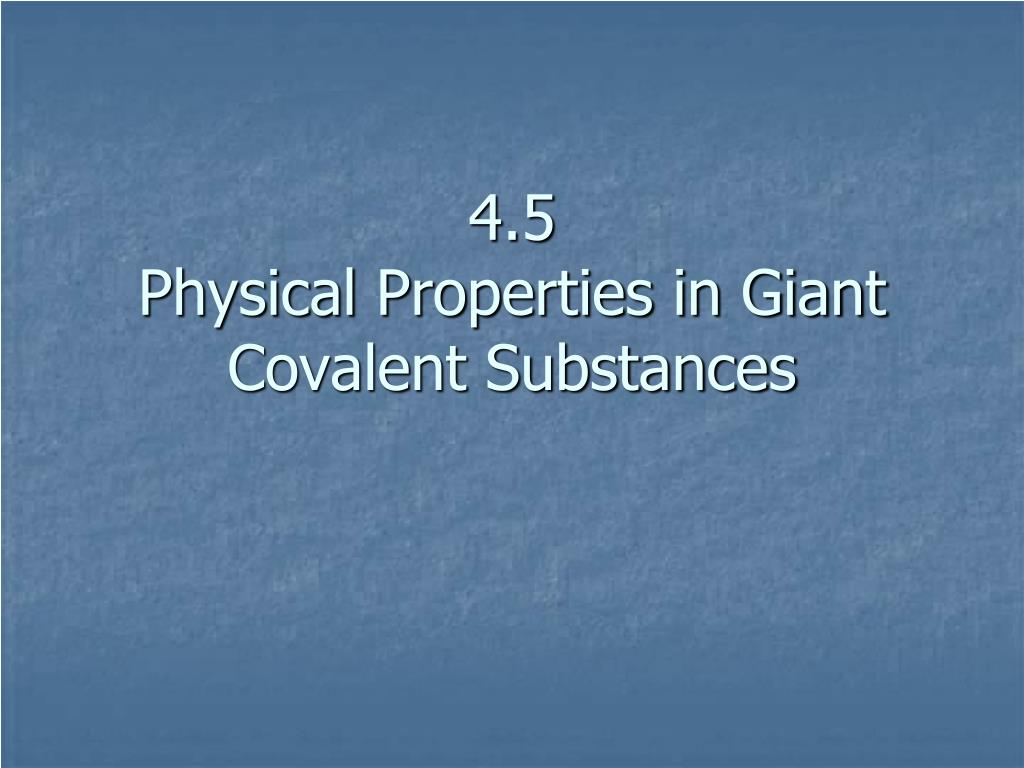 4 5 physical properties in giant covalent substances l.